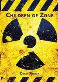 Children of Zone by Derek Parker