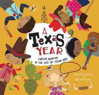 A Texas Year: Twelve Months In The Life Of Texan Kids by Tania Mccartney