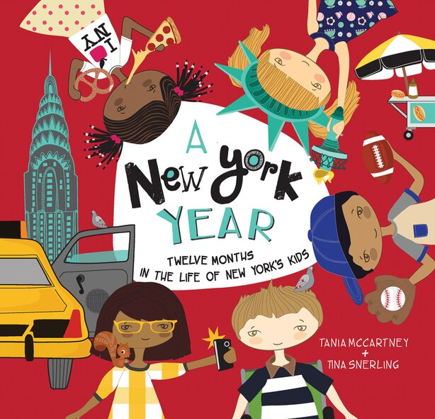 A New York Year: Twelve Months In The Life Of New York's Kids by Tania Mccartney