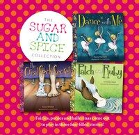 The Sugar And Spice Collection: Fairies, Ponies And Ballerinas Come Out To Play In Three Fun-filled…