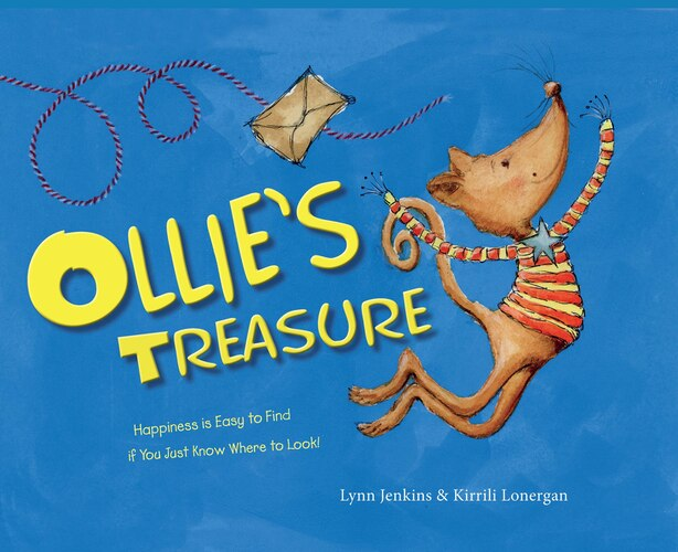 Ollie's Treasure: Happiness Is Easy To Find If You Just Know Where To Look! by Lynn Jenkins