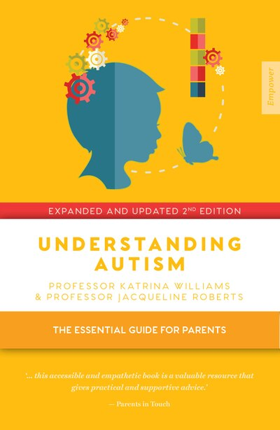 Understanding Autism: The Essential Guide For Parents by Katrina Williams