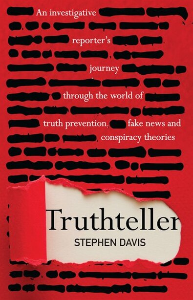 Truthteller: An Investigative Reporter's Journey Through The World Of Truth Prevention, Fake News And Conspiracy by Stephen Davis