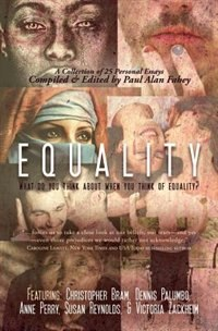 Equality: What Do You Think About When You Think of Equality? by Paul Alan Fahey