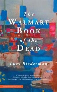 The Walmart Book of the Dead de Lucy Biederman