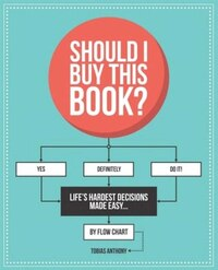 Should I Buy This Book?: Life's Hardest Decisions Made Easy... By Flow Chart