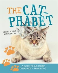 The Cat-phabet: A Guide To Our Furry Overlords - From A To Z