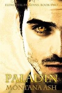 Paladin by Montana Ash