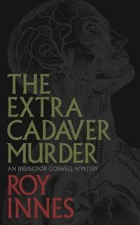 The Extra Cadaver Murder by Roy Innes