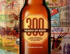 300 Years of Beer: An Illustrated History of Brewing in Manitoba
