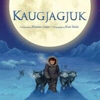 Kaujagjuk: (inuktitut Edition)