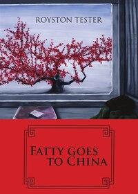 Fatty Goes To China