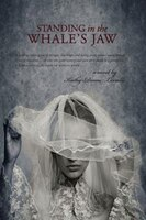 Standing In The Whale's Jaw: A Novel