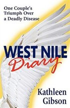West Nile Diary: One Couple's Triumph Over a Deadly Disease