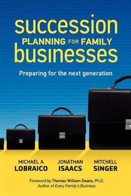 Book Succession Planning For Family Businesses: Preparing For The Next Generation by Michael A. Lobraico