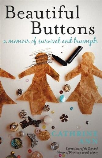 Beautiful Buttons: A Memoir Of Survival And Triumph de Cathrine Ann