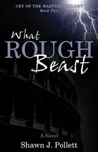 What Rough Beast by Shawn Pollett