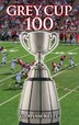Grey Cup 100 by Graham Kelly