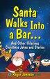 Santa Walks Into A Bar: Christmas Jokes With An Edge by David MacLennan