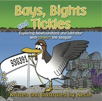 Bays, Bights and Tickles: Exploring Newfoundland and Labrador with Stewart the Seagull