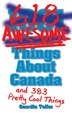 (1001) 618 Awesome Things About Canada: (and 383 Pretty Cool Things) by Geordie Telfer