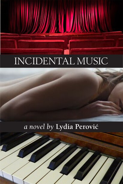 Incidental Music by Lydia Perovic