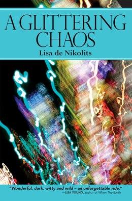Book A Glittering Chaos by Lisa De Nikolits
