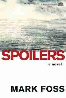 Spoilers by Mark Foss