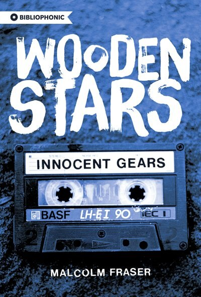 Wooden Stars: Innocent Gears by Malcolm Fraser
