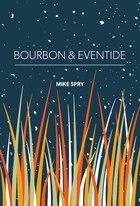 Bourbon & Eventide