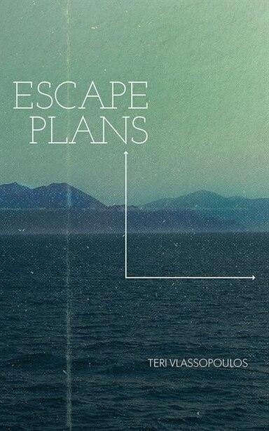 Escape Plans by Teri Vlassopoulos