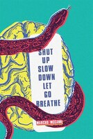 Book Shut Up Slow Down Let Go Breathe by Marcus Mccann
