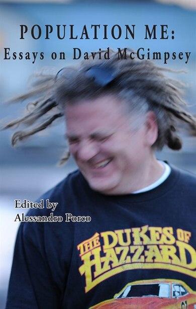Population Me:Essays on David McGimpsey by Alessandro Porco