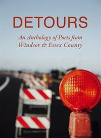 Detours: An Anthology Of Poets From Windsor & Essex County by Susan Holbrook