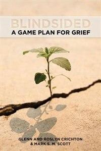 Blindsided: A Game Plan For Grief