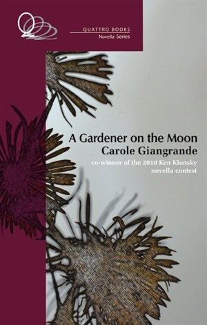 A Gardener on the Moon by Carole Giangrande