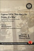 "Cyprus 1974, ""This Ain't No Picnic, It's War"": The Combat Diary of Al…"