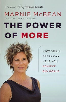 Book The Power of More: How Small Steps Can Help You Achieve Big Goals by Marnie McBean