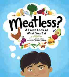 Meatless?: A Fresh Look at What You Eat by Sarah Elton