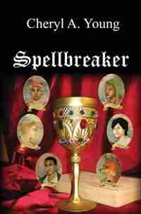 Spellbreaker by Cheryl A Young