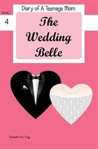 The Wedding Belle by Elizabeth Ann Trigg