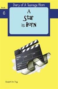 A Star is Born by Elizabeth Ann Trigg