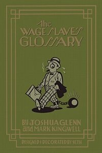 The Wage Slaves Glossary