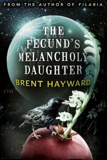 The Fecund's Melancholy Daughter by Brent Hayward