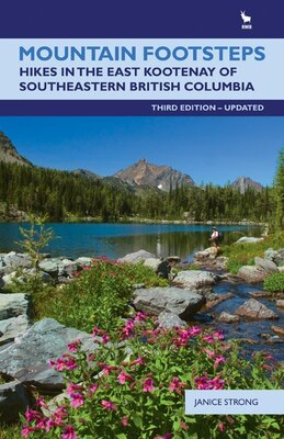 Book Mountain Footsteps: Hikes in the East Kootenay of Southeastern British Columbia-3rd Edition, UPDATED by Janice Strong