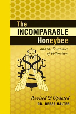 Book The Incomparable Honeybee and the Economics of Pollination: Revised & Updated by Reese Halter