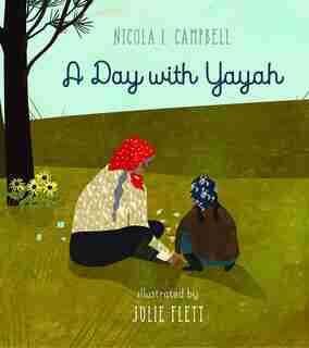 A Day With Yayah by Nicola Campbell