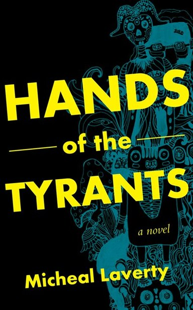 Hands Of The Tyrants by Micheal Laverty