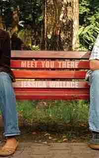 Meet You There by Jessica Wallace