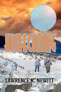 HOMECOMING by LAWRENCE R. NEWITT